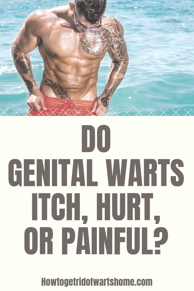 Do Genital Warts Itch Hurt Painful